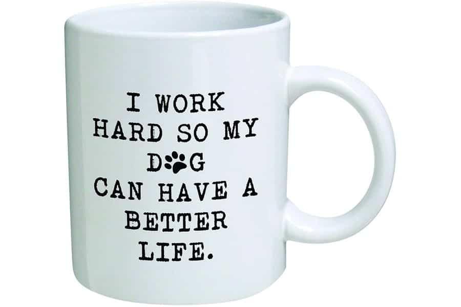 dog mug better life